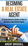 Becoming a Real Estate Agent: A Comprehensive Guide on How to Become a Real Estate Agent Pdf