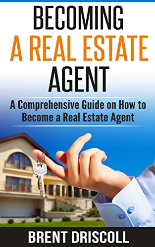 Download Becoming a Real Estate Agent: A Comprehensive Guide on How to Become a Real Estate Agent Pdf