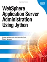 WebSphere Application Server Administration Using Jython Front Cover