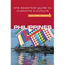 Culture Smart! Philippines A Quick Guide To Customs & Etiquette (Culture Smart) Culture Smart! Philippines
