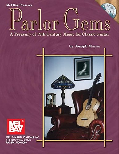 (Mel Bay's Parlor Gems: A Treasury of 19th Century Music for Classic)