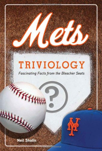 New York Mets Trivia - Mets Triviology: Fascinating Facts from the Bleacher Seats