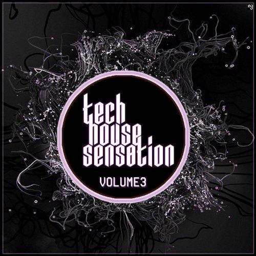 Tech house sensation vol 3 best clubbing tech house for Tech house tracks