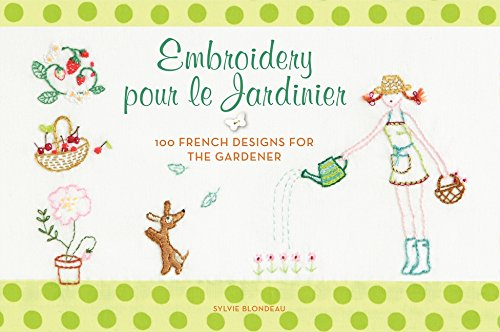 Jardiniere Collection - Embroidery pour le Jardinier: 100 French Designs for the Gardener