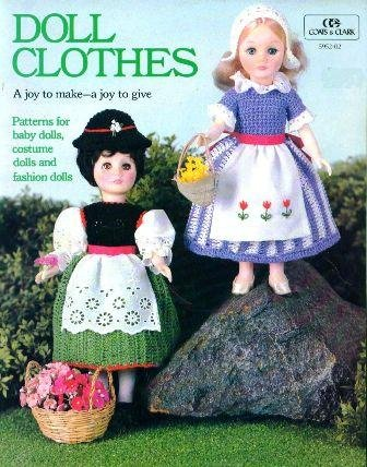 Doll Clothes: Patterns for Baby Dolls, Cotume Dolls, and Fashion Dolls {Crochet Patterns}[Coats & Clark,