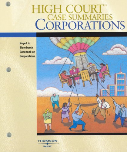 High Court Case Summaries on Corporations (Keyed to Eisenberg, Ninth Edition)