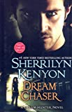 Dream Chaser, Sherrilyn Kenyon, 1410404129