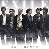 Tada Aitakute by Exile (Japanese) (2005-12-26)