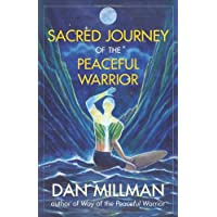 Sacred Journey of the Peaceful Warrior: Second Edition