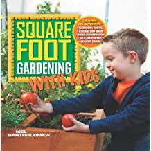 Square Foot Gardening with Kids (All New Square Foot Gardening)