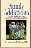 Family Addictions, Charles R. Norris, 0929162153