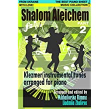 Shalom Aleichem – Piano Sheet Music Collection Part 2 (Jewish Songs And Dances Arranged For Piano)