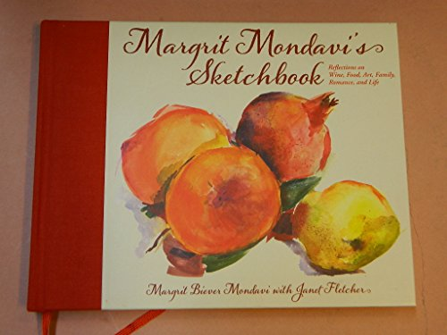 Mondavi Winery (Margrit Mondavi's Sketchbook: Reflections on Wine, Food, Art, Family, Romance and Life)