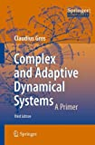 Complex and Adaptive Dynamical Systems : A Primer, Gros, Claudius, 364236585X