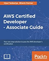 AWS Certified Developer – Associate Guide Front Cover