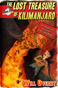 The Lost Treasure of Kilimanjaro (Brock Ford Adventures Book 1) by [Overby, Will]
