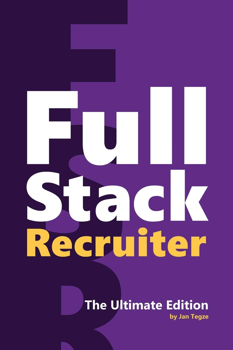 Full Stack Recruiter: The Ultimate Edition: Amazon.es: Tegze, Jan: Libros  en idiomas extranjeros