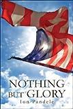 Nothing but Glory, Ion Pandele, 1604745908