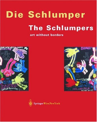 Die Schlumper. Kunst ohne Grenzen/The Schlumpers. Art Without Borders