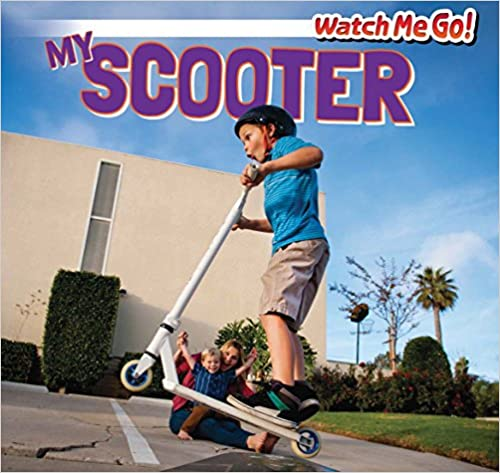My Scooter (Watch Me Go!)