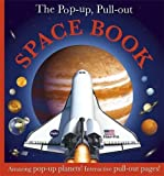 The Pop-up, Pull-out Space Book: Amazing Pop-Up Planets! Interactive Pull-Out Pages!