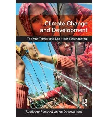 [(Climate Change and Development )] [Author: Thomas Tanner] [Jan-2014]