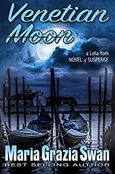 Venetian Moon: Death Under the Venice Moon (Lella York Mysteries Book 2) by [Swan, Maria Grazia]