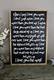When I Say I Love You More Farmhouse Wood Sign