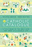 The Catholic Catalogue: A Field Guide to the