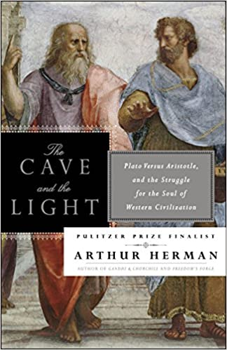 The Cave and the Light: Plato Versus Aristotle, and the
