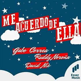 Amazon.com: Me Acuerdo de Ella (Radio Edit): Gabo Correa, David Niè