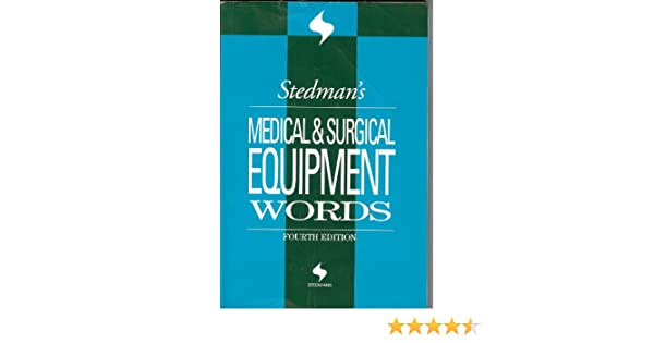 Stedman's Medical and Surgical Equipment Words: Stedman's