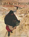 I Am Rich Potosi: The Mountain That Eats Men by Stephen Ferry (1999-04-01)