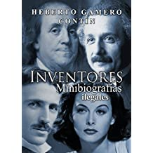 Inventores. Minibiografías ilegales (Spanish Edition)