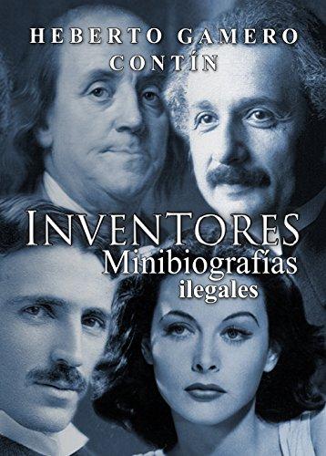Descargar Libro Inventores. Minibiografías Ilegales Heberto Gamero Contín