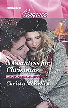 A Countess for Christmas (Maids Under the Mistletoe) by [McKellen, Christy]