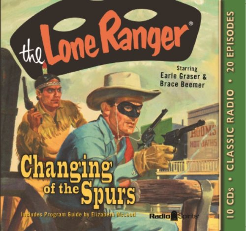Lone Ranger Old Time Radio (Lone Ranger: Changing of the Spurs (old time radio))
