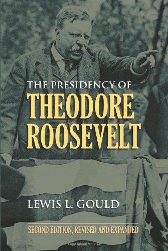 The Presidency of Theodore Roosevelt (American Presidency (Univ of Kansas Paperback))