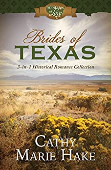 Brides of Texas: 3-in-1 Historical Romance Collection (50 States of Love) by [Hake, Cathy Marie]
