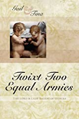 Twixt Two Equal Armies (Lord & Lady Baugham Book 1) Kindle Edition