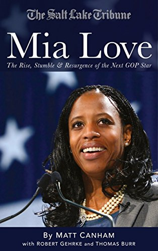 (Mia Love: The Rise, Stumble and Resurgence of the Next GOP Star)