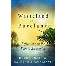 Wasteland to Pureland: Reflections on the Path to Awakening