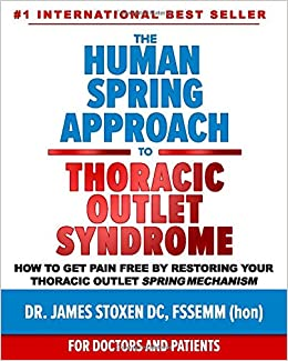 Amazon Fr The Human Spring Approach To Thoracic Outlet