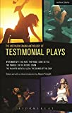 The Methuen Drama Anthology of Testimonial Plays: Bystander 9/11; Big Head; The Fence; Come Out Eli; The Travels; On the Record; Seven; Pajarito Nuevo ... The Sounds of the Coup (Play Anthologies)