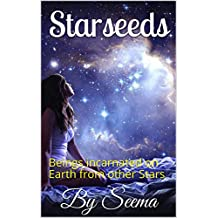 Starseeds: Beings incarnated on Earth from other Stars