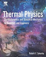 Thermal Physics: Thermodynamics and Statistical Mechanics for Scientists and Engineers Front Cover