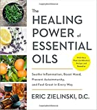 Image of The Healing Power of Essential Oils: Soothe Inflammation, Boost Mood, Prevent Autoimmunity, and Feel Great in Every Way