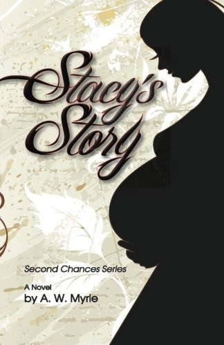 Stacy's Story (Second Chances) (Volume 1) PDF