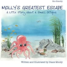 Molly's Greatest Escape: A little story about a small octopus