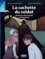 La cachette du soldat : Déserteur de l'armée de Napoléon